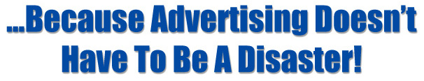 Disaster Ads > Email Advertising > Affiliate Commissions > Promote Your Business